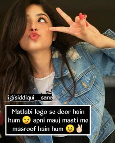 Photo shared by Sana SiddiQui on July 2019 tagging and Image may contain: one or more people, possible text that says 'ig/siddiqui sana Matlabi logo se door hain hum apni mauj masti me masroof hain hum' Cute Attitude Quotes, Girl Attitude, Cute Love Quotes, Maya Quotes, Girl Quotes, True Quotes, Cute Couple Pictures, Wallpaper Quotes, Cute Couples