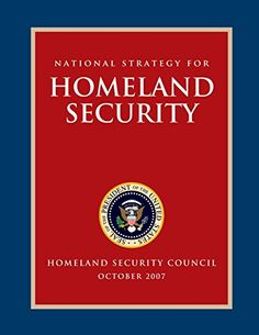 National Strategy for Homeland Security by Executive Offi... https://www.amazon.com/dp/1481224794/ref=cm_sw_r_pi_dp_OUnLxbKHDBXBW