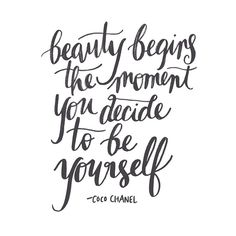 """Beauty begins the moment you decide to be yourself."" - Coco Chanel Finding inspiration here today. #jennyletters"