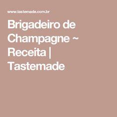 Brigadeiro de Champagne ~ Receita | Tastemade