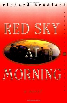 """NEW MEXICO: """"Red Sky at Morning"""" by Richard Bradford. Regarded as a """"novel of consequence"""" by the New York Times book review, """"Red Sky at Morning"""" is the coming-of-age story of Josh Arnold, a teenager who relocates with his family from Alabama to New Mexico during World War II when his father enlists in the Navy. Josh is burdened by his responsibilities of being the man of the house while also trying to grow up during a troubling time."""