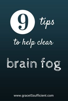9 Tips to Help Clear #Fibro Brain Fog -- great tips from GraceIsSufficient.com