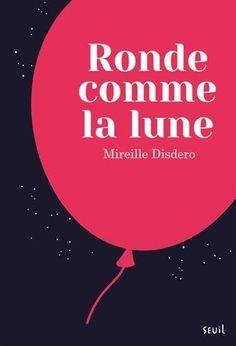 Ronde comme la lune par Mireille Disdero #corps #harcèlement