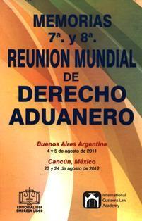 Memorias : 7a y 8a reunión mundial de derecho aduanero. 343.83 M
