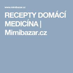 RECEPTY DOMÁCÍ MEDICÍNA   Mimibazar.cz