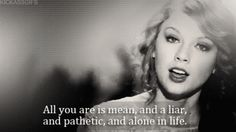 one of the best quotes from a Taylor Swift song :)