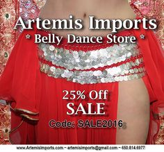 Artemis Imports Belly Dance Store 25% OFF SALE Get 25% off our great prices, including sale items & reduced merchandise. Use Coupon Code: SALE2016 www.artemisimport... ~ artemisimports@gm... ~ 650-814-6977