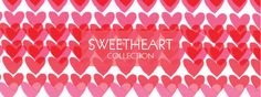 Sweetheart Collection - COLLECTIONS - SHOP