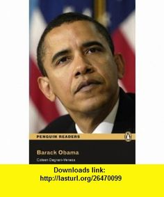 Barack Obama Book for Pack (Penguin Readers Simplified Text) (9781408231654) Coleen Degnan-Veness , ISBN-10: 1408231654  , ISBN-13: 978-1408231654 ,  , tutorials , pdf , ebook , torrent , downloads , rapidshare , filesonic , hotfile , megaupload , fileserve