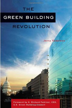 """""""The Green Building Revolution"""" - Jerry Yudelson"""