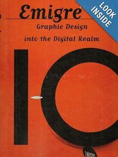 Emigre: Graphic Design into the Digital Realm (Rudy Vanderlans, Zuzana Licko, Mary E. Gray, Jeffery Keedy), found via the TDC