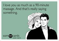 I love you as much as a 90-minute massage | Come to Fulcher's Therapeutic Massage in Imlay City, MI and Lapeer, MI for all of your massage needs! Call (810) 724-0996 or (810) 664-8852 respectively for more information or visit our website lapeermassage.com!