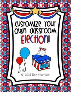 Customize Your Own Classroom Election! This unit includes everything you need to create a customized election in your classroom. Editable ballots, tally charts, and graphs are included along with many other resources!