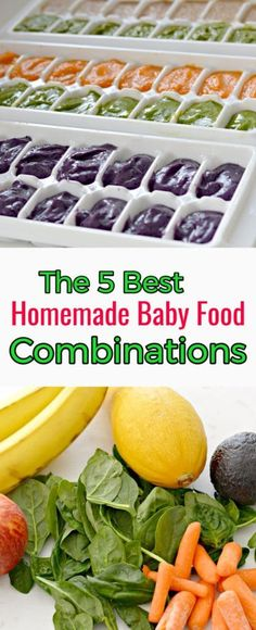5 homemade baby food combinations that your baby will love, and how to store them.