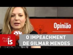 BRADO EM UNÍSSONO/THE CRY IN UNISON: #Joice - The impeachment of Gilmar Mendes / Joice:...
