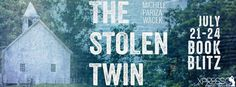 Smokin' Hot Reads: Book Blitz and Giveaway: The Stolen Twin by Michele Pariza Wacek