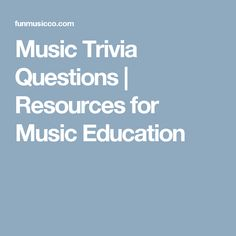 Music Trivia Questions | Resources for Music Education