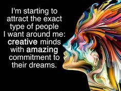 It's up to us to create our own realities, but it helps to have others with similar mindsets around.