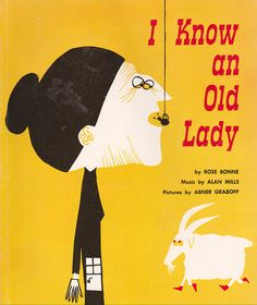 I Know an Old Lady - written by Rose Bonne, music by Alan Mills, illustrated by Abner Graboff (1961).