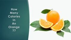 Healthwise: Diet Calories, How Many Calories in Orange? Calories Intake & Healthy Weight Loss. by EnViata http://youtu.be/qQWt-cGeEO8