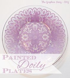 Make Painted Doily Plates with Martha Stewart Silkscreen Stencils. Beautiful project from The Graphics Fairy Fun Crafts, Diy And Crafts, Arts And Crafts, Diy Projects To Try, Craft Projects, Craft Ideas, Doilies Crafts, Lace Doilies, Martha Stewart Crafts