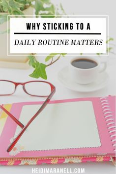 Sticking to a daily routine matters. You and your family will thrive if you stick to a daily routine. Here's why.