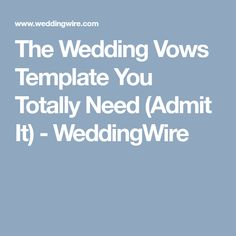 The Wedding Vows Template You Totally Need (Admit It) - WeddingWire