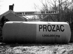 World's largest Prozac? if you not happy after taking these don't think you ever will be, did i say i really need one this size Banksy, Storyboard, Propane Tank Art, 50 Euro, Pharmacy Humor, Pharmacy Technician, Le Web, Funny Signs, Don't Worry