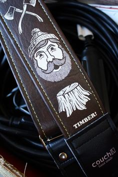Lumberjack Guitar Strap - he's almost too classy for it but...it's a LUMBERJACK guitar strap. I mean really...