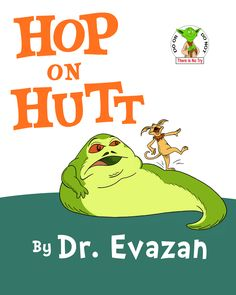 Hop on Hutt- Star Wars meets Dr, Suess!