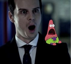 This does not stop being funny. Moriarty and Patrick