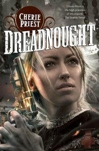 UK artwork for DREADNOUGHT by Cherie Priest. I love it!