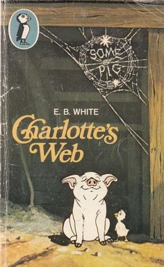 Charlotte s Web - E B White - Puffin Books - cried so hard when charlotte died 1980s Childhood, My Childhood Memories, Best Memories, Nostalgia, Vintage Children's Books, Children's Literature, Classic Books, The Book, Childrens Books