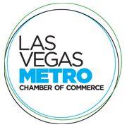 We're members of the Las Vegas Metro Chamber of Commerce