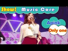 [Comeback Stage] Apink - Only one, 에이핑크 - 내가 설렐 수 있게 Show Music core 201...