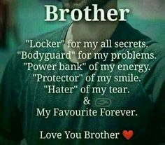 Best Brother Quotes And Sibling Sayings Best Place to Collect Daily Boost with Motivational Quotes, Health Tips and Many More.Best Brother Quotes And Sibling Sayings- Best Brother Brother Sister Love Quotes, Love My Parents Quotes, Brother And Sister Relationship, Brother Birthday Quotes, Brother And Sister Love, Daughter Poems, Happy Birthday Brother From Sister, Brother Brother, Bro Quotes