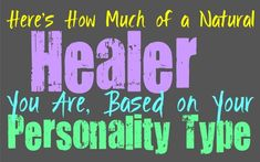 Here's How Much of a Natural Healer You Are, Based on Your Personality Type - Personality Growth Personality Assessment, Personality Profile, Personality Growth, Myers Briggs Personality Types, Myers Briggs Personalities, 16 Personalities, Myers Briggs Infj, Ambivert, Entp