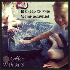 10 Kids Water Activities - No Pool Required