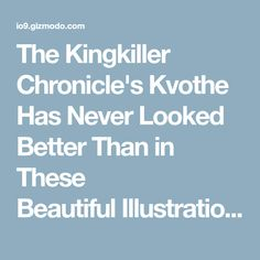 The Kingkiller Chronicle'sKvotheHas Never Looked Better Than in These BeautifulIllustrations