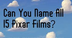 Can You Name All 15 Pixar Films By An Opening Scene Screenshot? | PlayBuzz