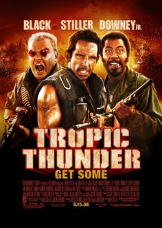 """Tropic Thunder"" - My favorite lines (Oh my gosh, there are too many to friggin' name :-))..."