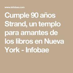 Cumple 90 años Strand, un templo para amantes de los libros en Nueva York - Infobae