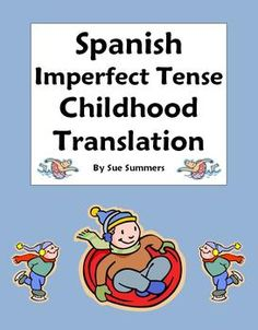 Spanish Imperfect Tense Childhood Translation and Conjugations by Sue Summers - 2 assignments using a variety of verbs.