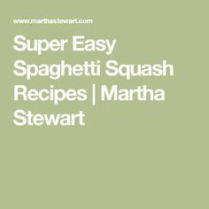 Super Easy Spaghetti Squash Recipes   Martha Stewart