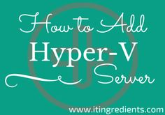 How to add Hyper-V Server in SCVMM 2012 R2