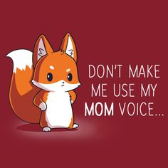 "Every kid ever: ""Not the mom voice! Cute Animal Quotes, Funny Animal Jokes, Cute Quotes, Cute Cartoon Drawings, Cute Animal Drawings, Fox Memes, Niedlicher Panda, Nerdy Shirts, Cute Kawaii Animals"