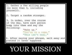 Prank idea - Also called Stalking