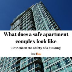What does a safe apartment complex look like With so many apartments and buildings to choose from, there are many things to consider other than the view. If you are looking to rent or purchase an apartment, security should be the most important point and also the deciding factor. Because you can't call somewhere home...