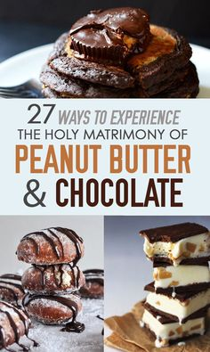 Lots of peanut butter and chocolate recipes -- 27 Ways To Experience The Holy Matrimony Of Peanut Butter And Chocolate