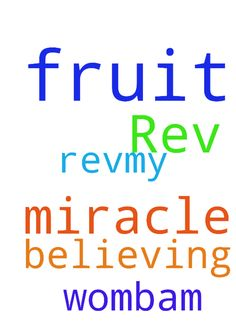 Rev.my prayer request is the fruit of - Rev.my prayer request is the fruit of the womb.am believing God for a miracle. Posted at: https://prayerrequest.com/t/CpU #pray #prayer #request #prayerrequest